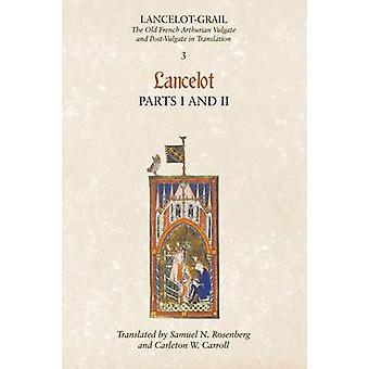 Lancelot-Grail - The Old French Arthurian Vulgate and Post-Vulgate in
