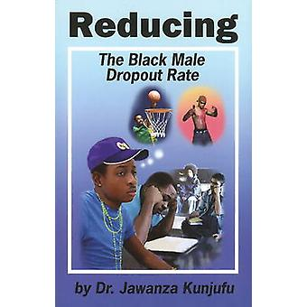 Reducing the Black Male Dropout Rate by Jawanza Kunjufu - 97819341552