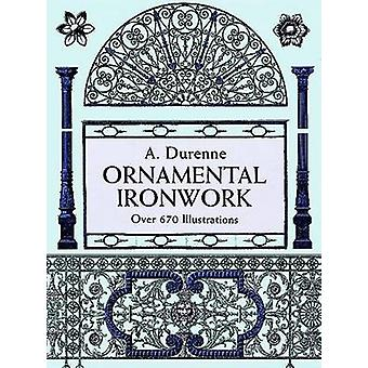 Ornamental Ironwork (Dover ed) by A. Durenne - 9780486298115 Book