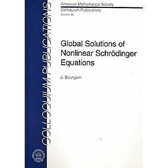 Global Solutions of Nonlinear Schrodinger Equations by Jean Bourgain