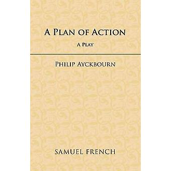A Plan of Action by Ayckbourn & Philip