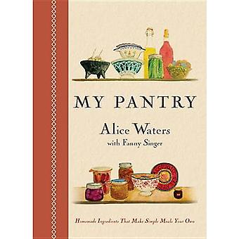 My Pantry - Homemade Ingredients That Make Simple Meals Your Own by Al