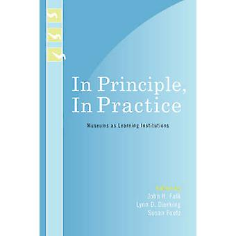 In Principle - in Practice - Museums as Learning Institutions by John