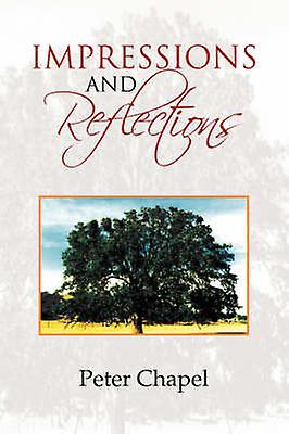 Impressions and Reflections by Chapel & Peter