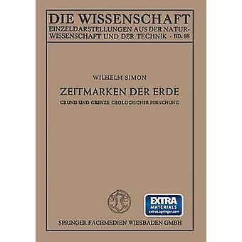 Zeitmarken Der Erde Grund Und Grenze Geologischer Forschung by Simon & Wilhelm