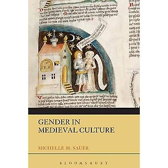 Gender in Medieval Culture par Michelle M Sauer