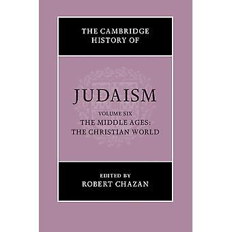 Cambridge geschiedenis van het jodendom volume 6 de Middeleeuwen T door Robert Chazan