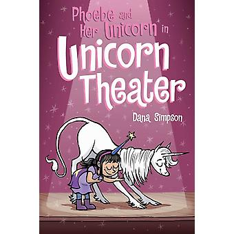 Phoebe and Her Unicorn in Unicorn Theater Phoebe and Her Un by Dana Simpson