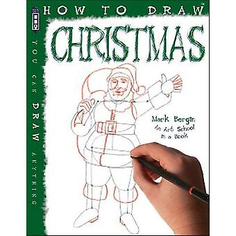 How To Draw Christmas by Mark Bergin