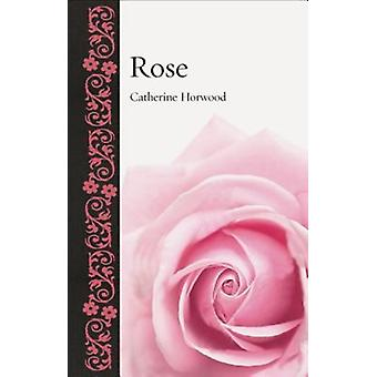 Rose by Catherine Horwood