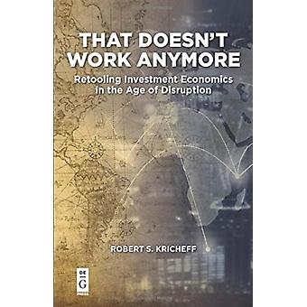 That Doesnt Work Anymore by Robert S Kricheff
