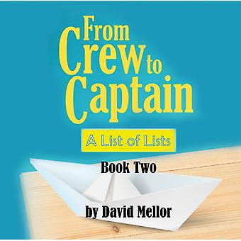 From Crew to Captain A List of Lists Book 2 by Mellor & David
