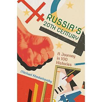 Russias 20th Century by Michael Khodarkovsky