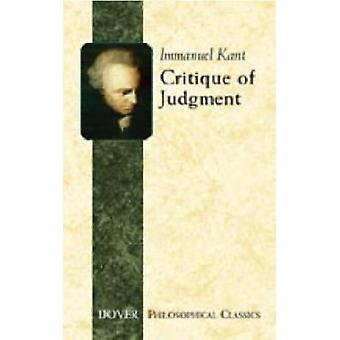 Critique of Judgement by Immanuel Kant & Translated by J H Bernard