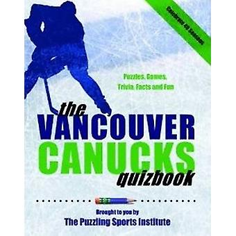 Vancouver Canucks Quizbook by The Puzzling Sports Institute - 9780889