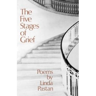 The Five Stages of Grief Poems by Pastan & Linda