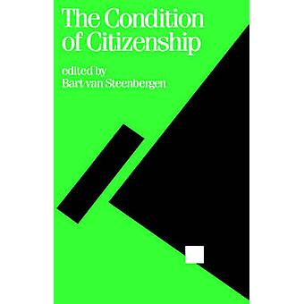 The Condition of Citizenship by Steenbergen & Bart Van
