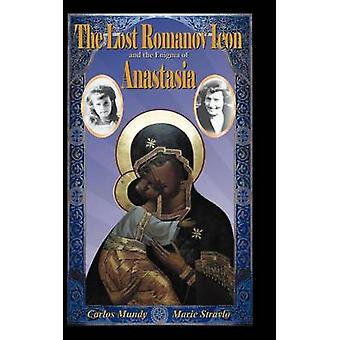The Lost Romanov Icon and the Enigma of Anastasia by Mundy & Carlos