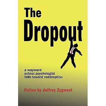 The Dropout by Zygmont & Jeffrey