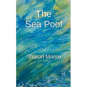 The Sea Pool by Moore & Sharon D