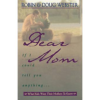 Dear Mom by Webster & Doug