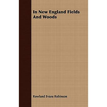 In New England Fields And Woods by Robinson & Rowland Evans