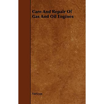 Care and Repair of Gas and Oil Engines by Various