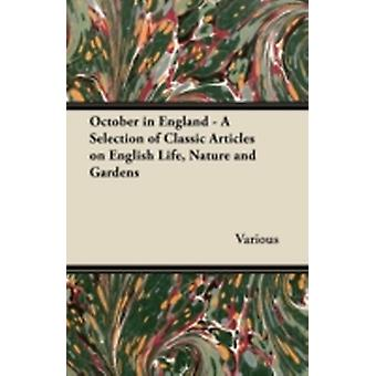 October in England  A Selection of Classic Articles on English Life Nature and Gardens by Various