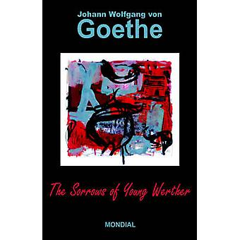 The Sorrows of Young Werther by Goethe & Johann Wolfgang von