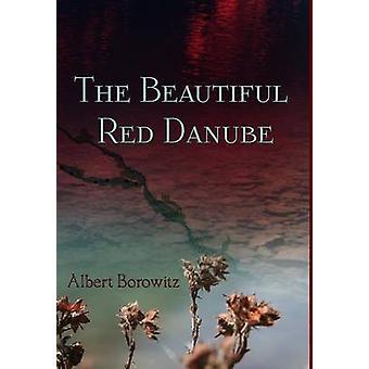 The Beautiful Red Danube by Borowitz & Albert