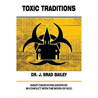 Toxic Traditions by Bailey & Brad