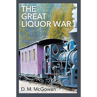 The Great Liquor War von McGowan & D. M.