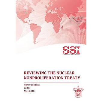 Reviewing the Nuclear Nonproliferation Treaty NPT by Sokolski & Henry D.