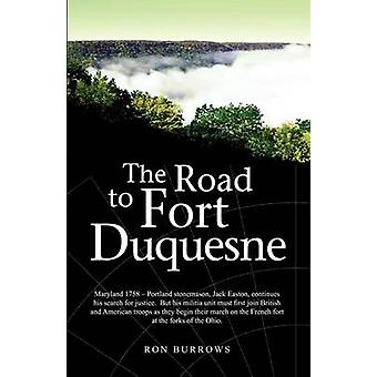 The Road to Fort Duquesne by Burrows & Ron
