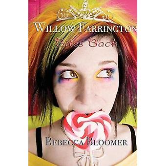 Willow Farrington Bites Back by Bloomer & Rebecca