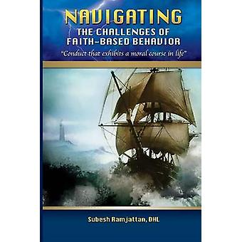 Navigating the Challenges of FaithBased Behavior by Ramjattan & Subesh