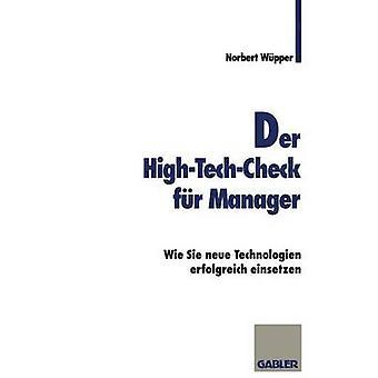 Der HighTechCheck fr Manager  Wie Sie neue Technologien erfolgreich einsetzen by Wpper & Norbert