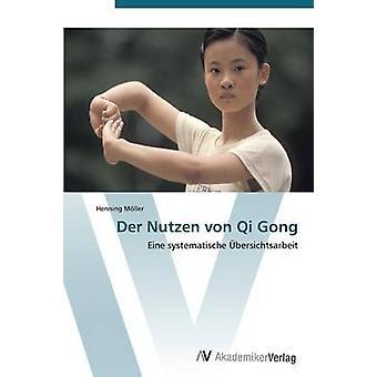 Der Nutzen von Qi Gong by Mller Henning