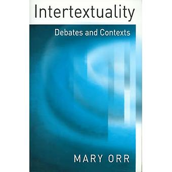 Intertextuality Debates and Contexts by Orr & Mary