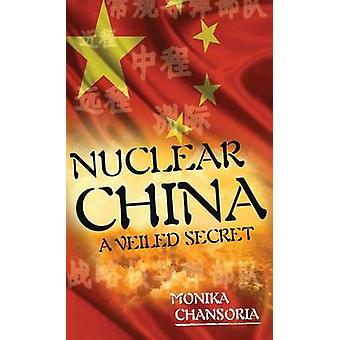 Nuclear China A Veiled Secret by Chansoria & Monika