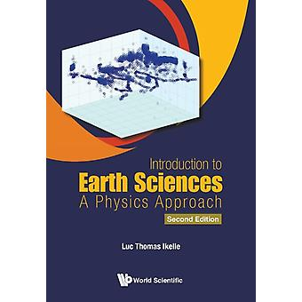 Introduction To Earth Sciences A Physics Approach by Luc Thomas Ikelle