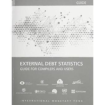 External Debt Statistics - Guide for Compilers and Users by IMF Staff