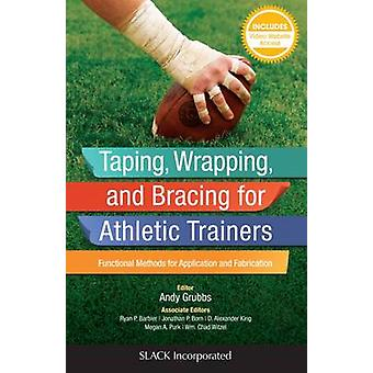 Taping - Wrapping - and Bracing for Athletic Trainers - Functional Met