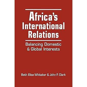 Afrikas internationella relationer - balansera inhemska och globala Inter