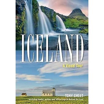 Iceland - A Visual Tour by Tony Sweet - 9781682033906 Book