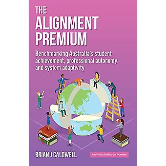 The Alignment Premium - Benchmarking Australia's Student Achievement -