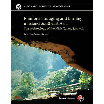 Rainforest Foraging and Farming in Island Southeast Asia - The Archaeo