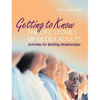 Getting to Know the Life Stories of Older Adults - Activities for Buil