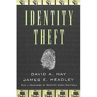 Identity Theft (2nd Revised edition) by David A. May - James Headley
