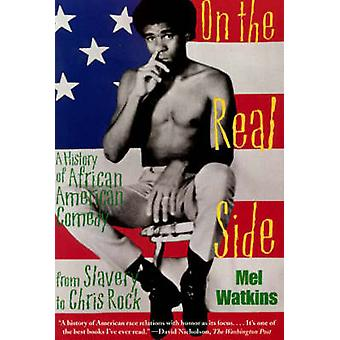 On the Real Side - A History of African American Comedy by Mel Watkins